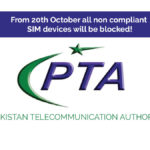 Pakistan Telecommunication Authority will block all non complaint SIM devices